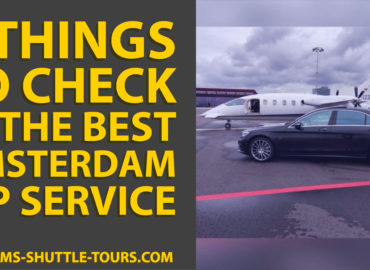 4 Things to Check in the Best Amsterdam VIP Service